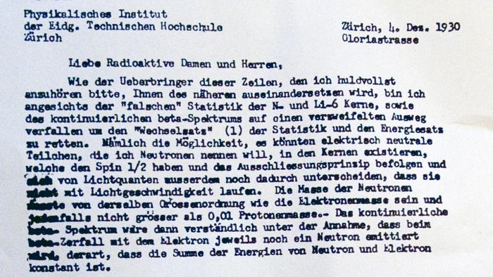 Η επιστολή του Pauli στην οποία περιγράφει για πρώτη φορά την υπόθεση του για την ύπαρξη του νετρίνου. Η επιστολή ξεκινά με την προσφώνηση: