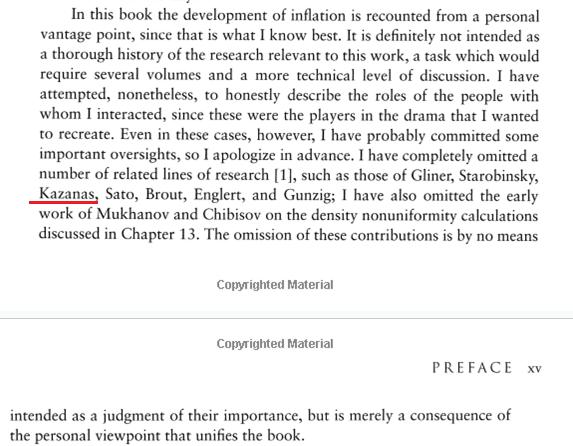 Ο Alan Guth στον πρόλογο του βιβλίου του ζητάει εκ των προτέρων συγγνώμη από τους ερευνητές Gliner, Δημοσθένη Καζανά, Sato, Brout, Englert, Gunzing, Mukanov και Chbisov για την μη αναφορά στο έργο τους ...